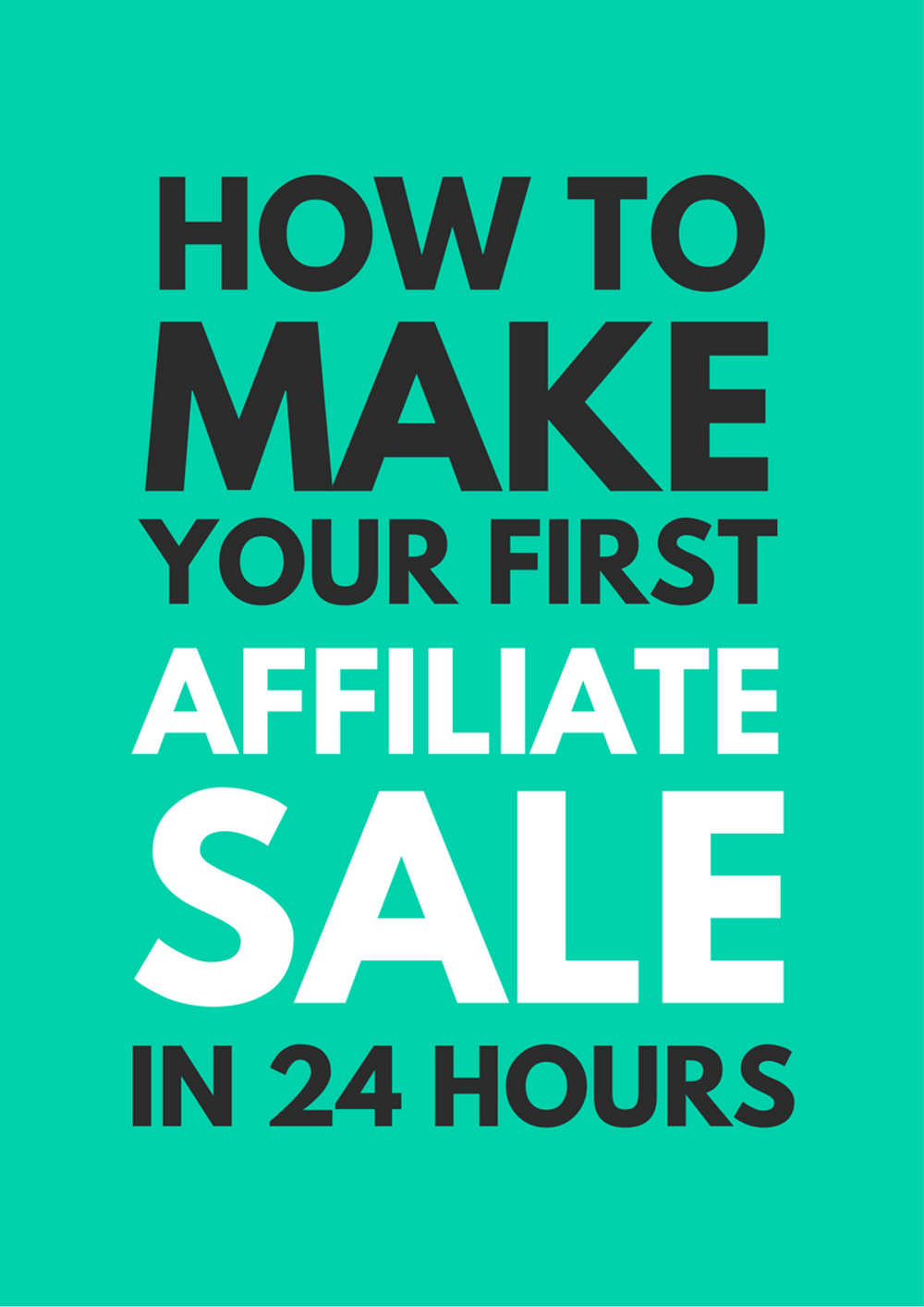 How to Make Your First Affiliate Sale in Less Than...