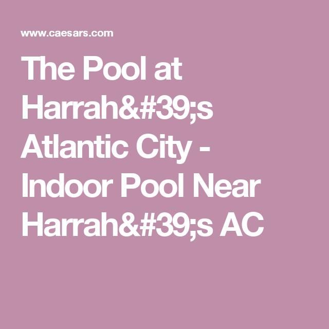 The Pool At Harrah 39 S Atlantic City Indoor Pool Near Harrah 39 S Ac Atlantic City Harrah Indoor Pool
