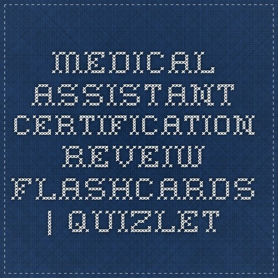 Medical Assistant Certification Reveiw flashcards | Quizlet ...