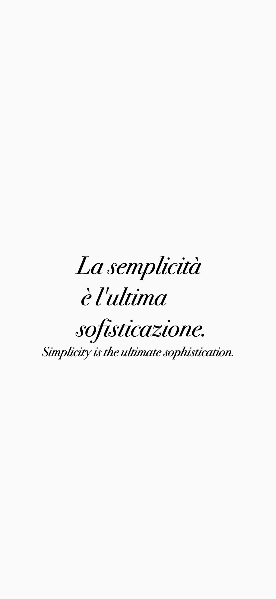 Italian Quotes Iphone Wallpaper Quotes Sophistication And Simplicity Simplicity Is The Ultimate So Italian Quotes Inspirational Quotes Quote Backgrounds