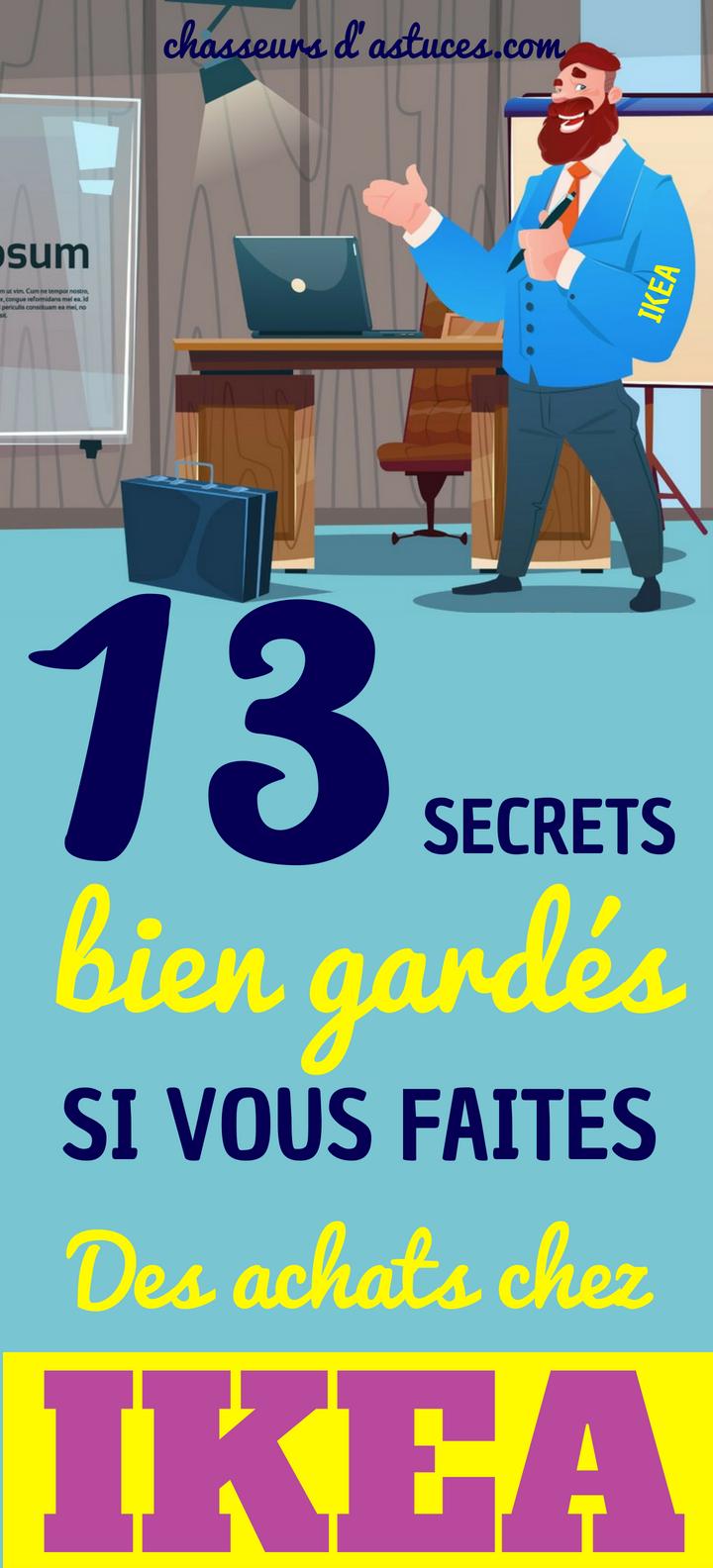 13 secrets conna tre d employ s de chez ikea astuces vie suotidienne pinterest. Black Bedroom Furniture Sets. Home Design Ideas
