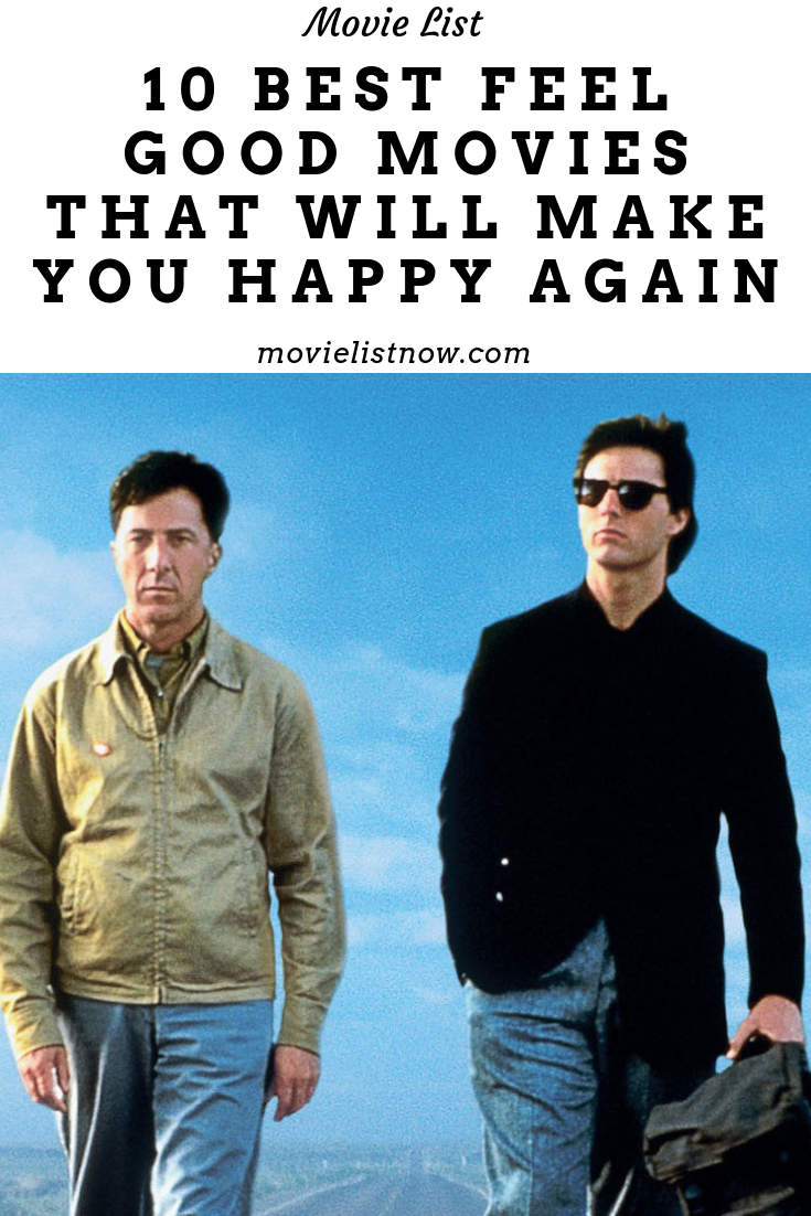 10 Best Feel Good Movies That Will Make You Happy Again Movie List Now Good Movies To Watch Good Movies Happy Movie