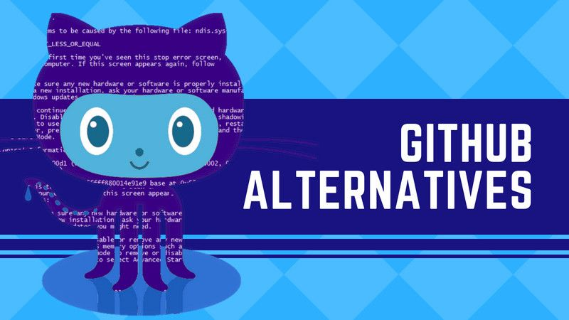 Top GitHub Alternatives to Host Your Open Source Project in 2019