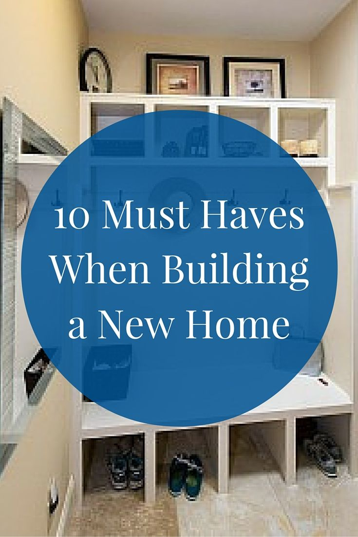 10 Must Haves When Building a New Home | Ideas for our house ...