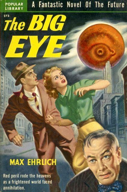 The Big Eye (1950 edition), cover by Earle Bigley. Originally The Big Fucking Eye.
