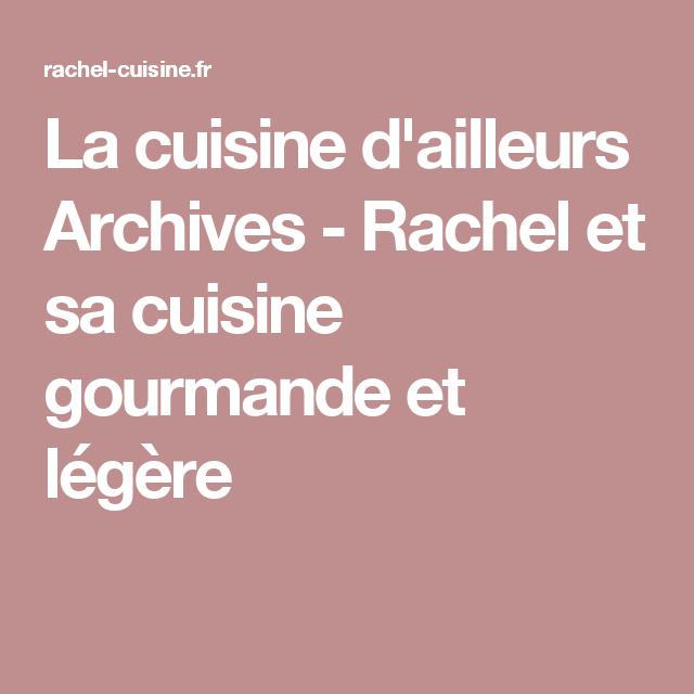 La cuisine d'ailleurs Archives - Rachel et sa cuisine gourmande et légère