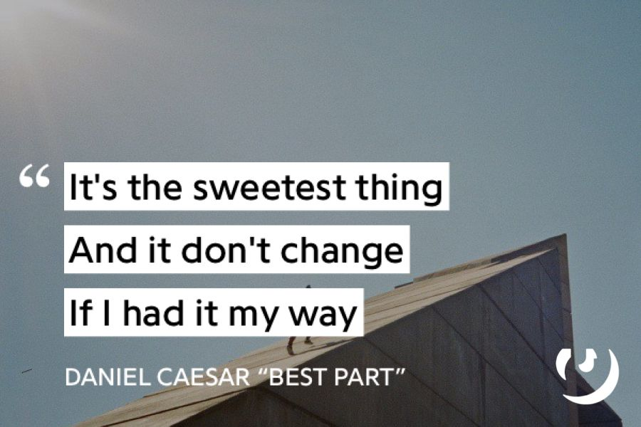 Lyric good song lyrics for photo captions : https://genius.com/Daniel-caesar-best-part-lyrics | Lyric ...