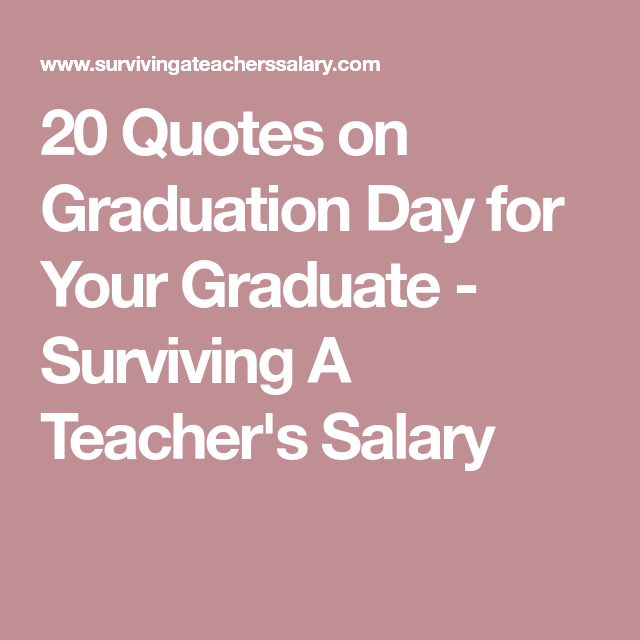 20 Quotes on Graduation Day for Your Graduate Graduation