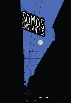 SOMOS INSTANTES