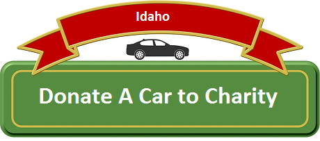Donate Your Car To Best Charity In Idaho Id Get Max Tax Deduction Benefit In Id Donate Your Car Donate Car Charity