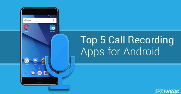 Top 5 Call Recording Apps for Android Android apps, App