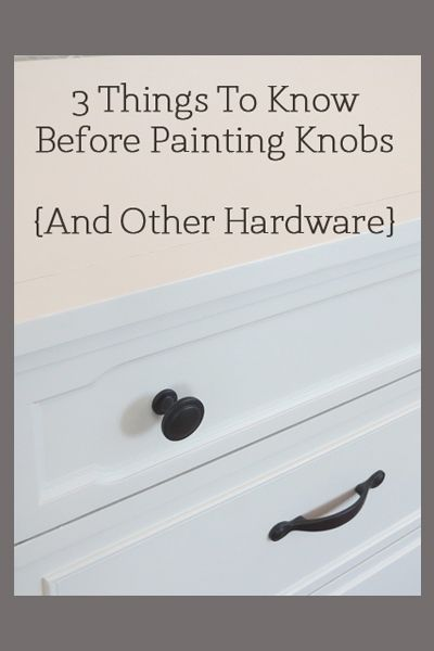 3 things to know before painting knobs other hardware diy wood rh pinterest com