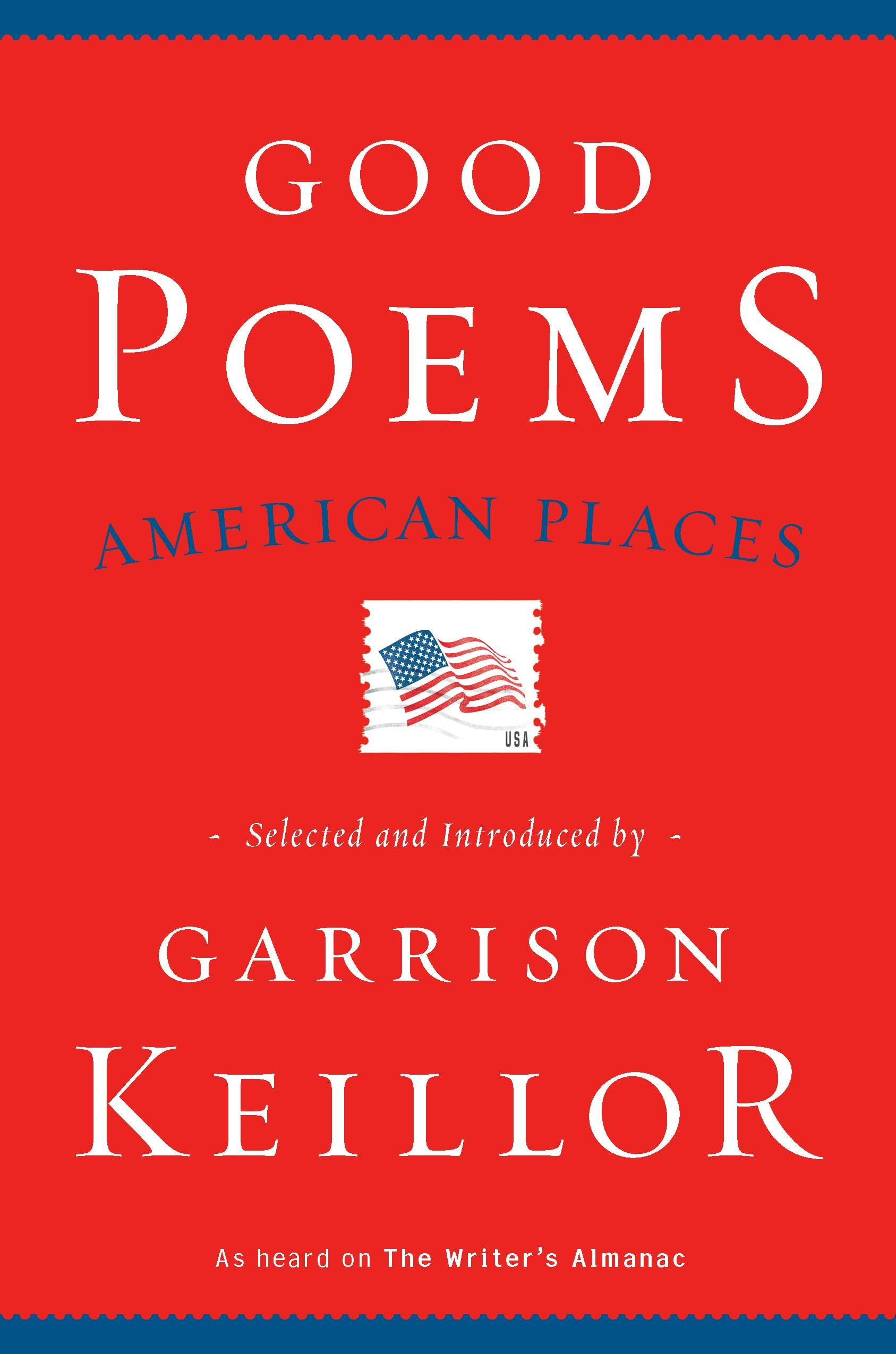 Good Poems, American Places selected and introduced by Garrison Keillor