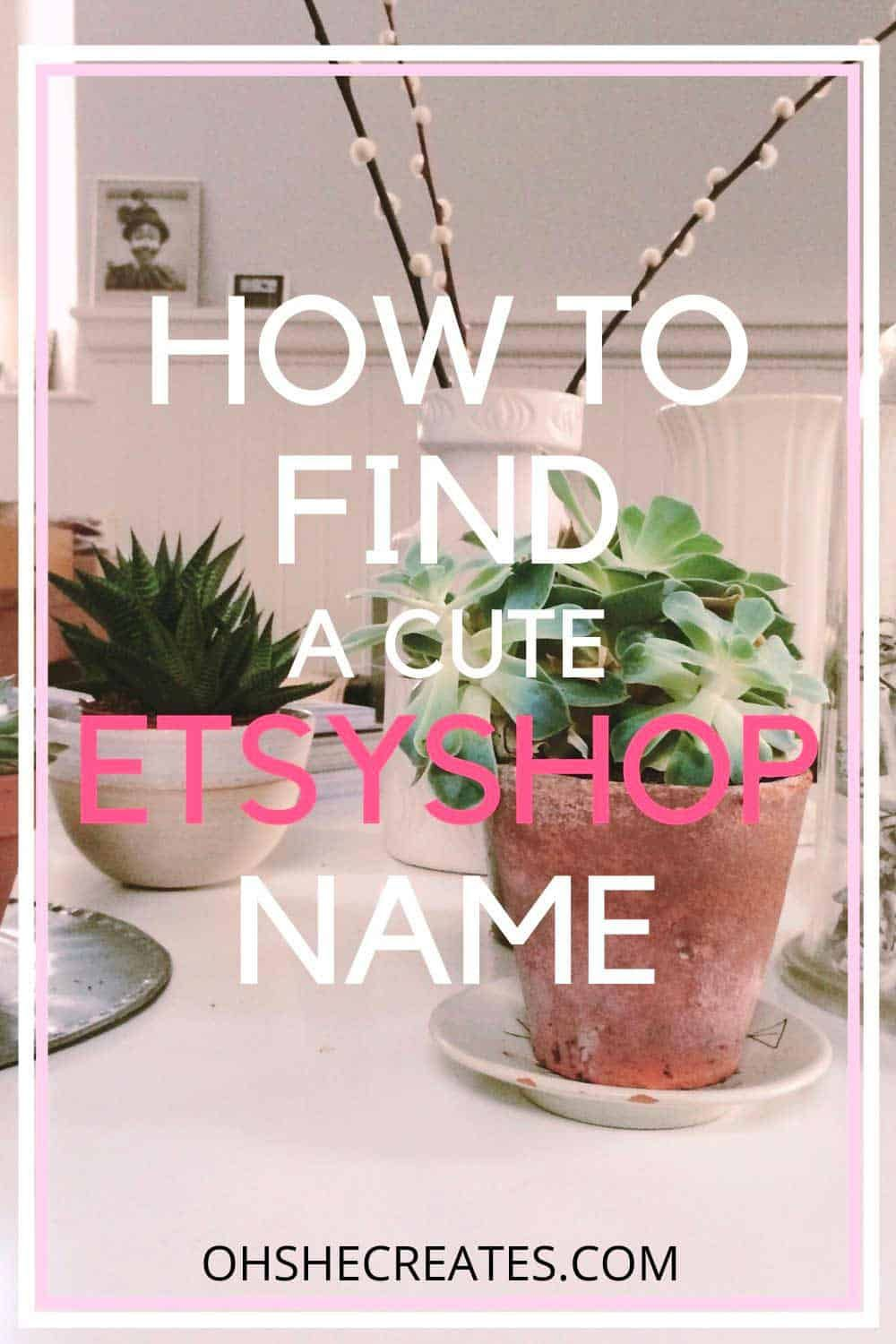 How to name your Etsy shop in 2020 Etsy shop names, Shop