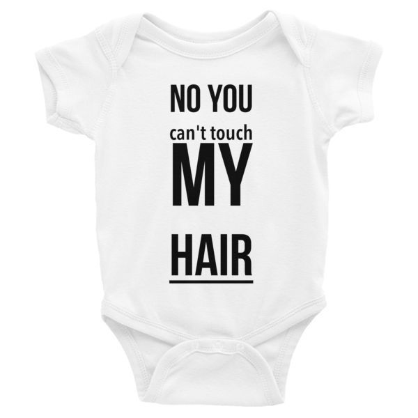 No You Can't Touch MY Hair Infant short sleeve one-piece