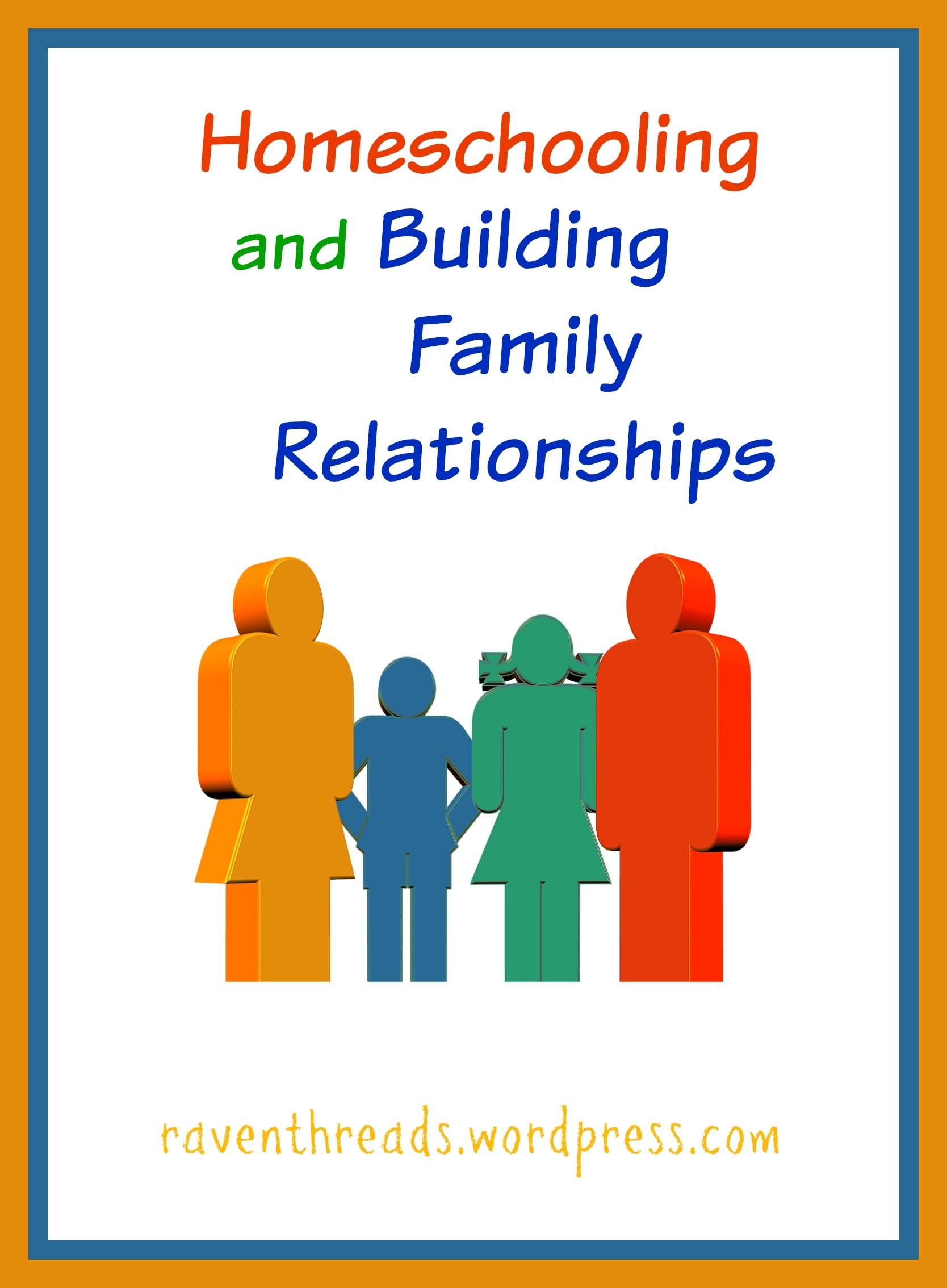 Homeschooling And Building Family Relationships