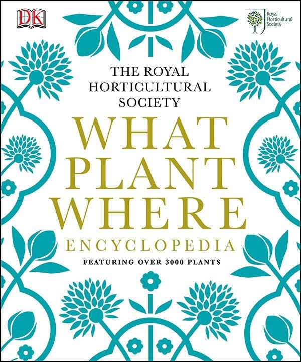 RHS What Plant Where Encyclopedia   Encyclopedia books ...