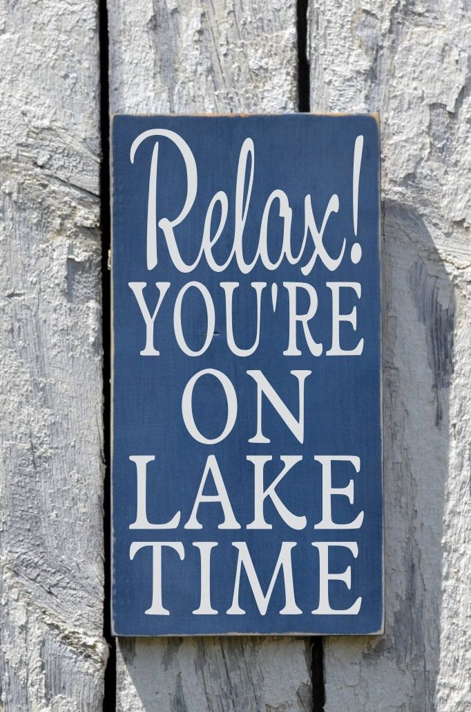 Lake House Decor Signs Relax You Re On Time Sign Rustic Wood Painted Wall River Lakeside Living Cabin Cottage Quote Gift