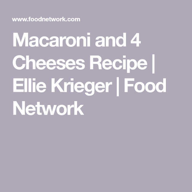 Macaroni And 4 Cheeses Recipe In 2018 Pasta Pinterest Cheese
