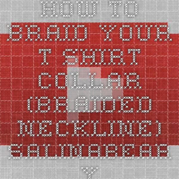How to braid your t-shirt collar (braided neckline) - Salinabear - YouTube