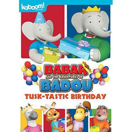 Babar And The Adventures Of Badou Tusk Tastic Birthday Dvd Walmart Com Childrens Movies Cool Things To Buy Funny Character