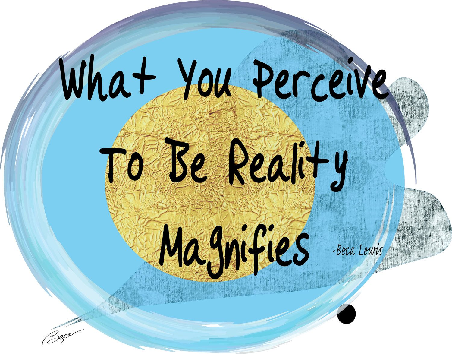 What You Perceive To Be Reality Magnifies, inspiration, spiritual ...