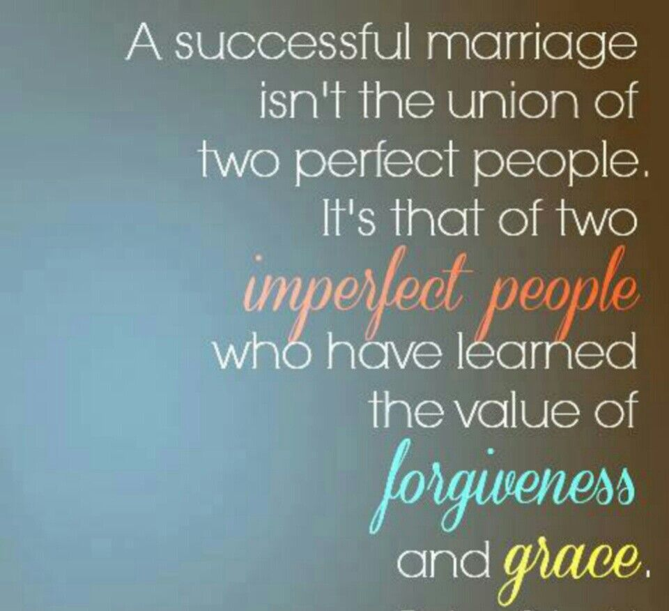 This Is Very True  Years Of Marriage A Successful Marriage Isnt The Union Of Two Perfect People Its That Of Two Imperfect People Who Have Learned The