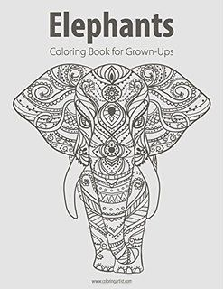 Elephants Coloring Book For Grown Ups 1 Volume