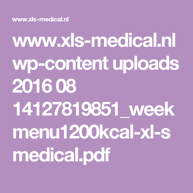 www.xls-medical.nl wp-content uploads 2016 08 14127819851_weekmenu1200kcal-xl-smedical.pdf