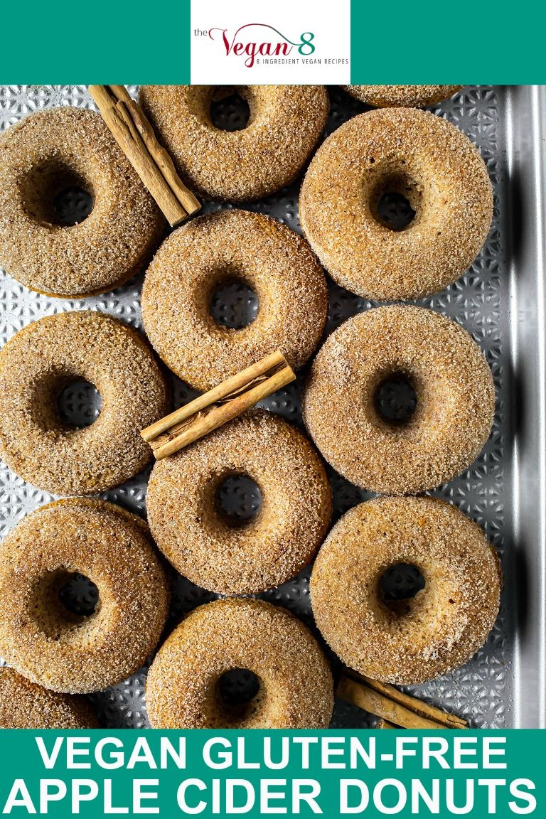 Vegan Apple Cider Donuts Gluten Free And Oil Free Recipe In 2020 Apple Cider Donuts Cider Donuts Vegan