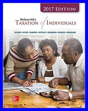 Mcgraw hills taxation of individuals 2017 edition by brian spilker mcgraw hills taxation of individuals 2017 edition by brian spilker pdf ebook http fandeluxe Image collections