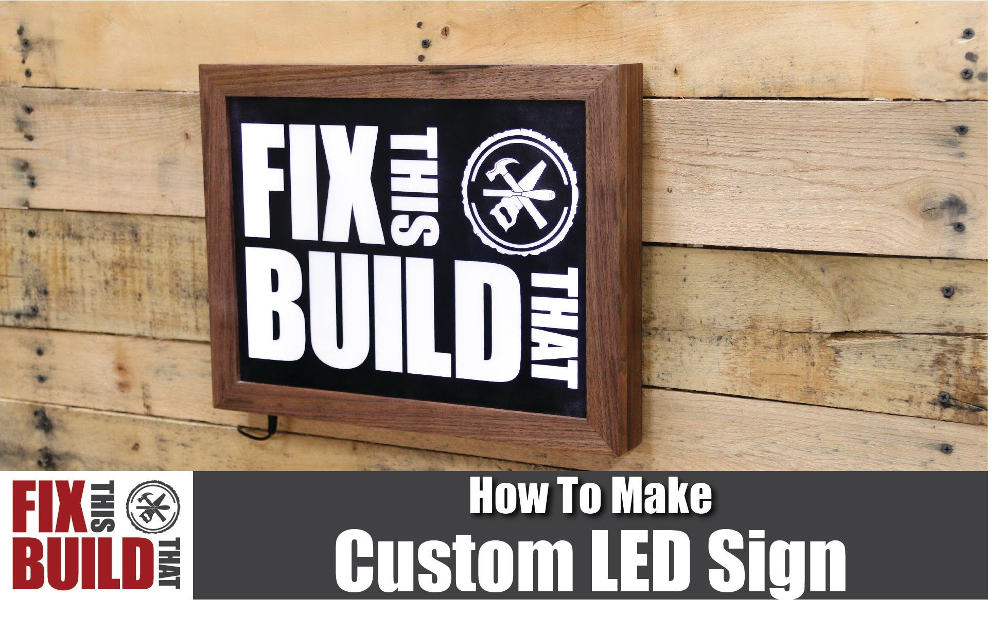 How to Make a Custom LED Sign with a Wooden Frame | Video