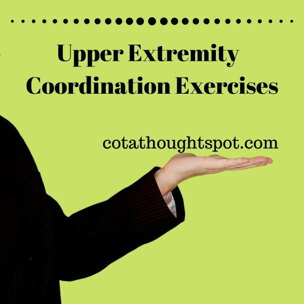 Upper Extremity Coordination Exercises - COTA THOUGHT SPOT