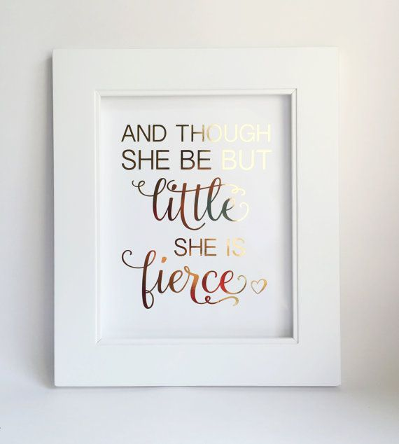 Charmant Though She Be But Little, Gold Foil Print, Inspirational Quote, Wall Art,