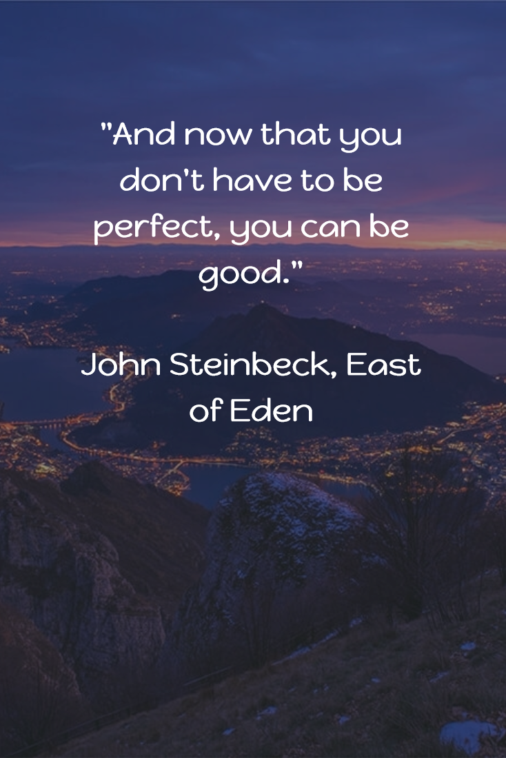 "Beautiful Quote Beautiful Quote From The Book East Of Eden""and Now That You Don"
