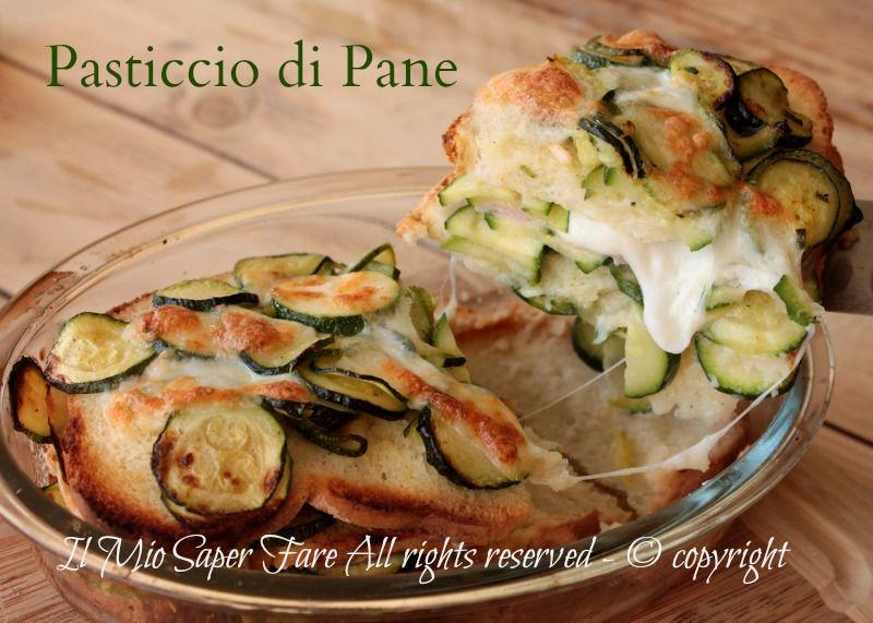 Pasticcio Di Pane Con Zucchine E Mozzarella Ricetta Risparmio