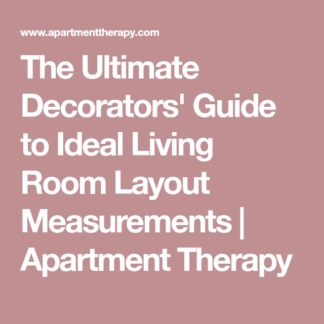 The Ultimate Decorators\' Guide to Ideal Living Room Layout ...