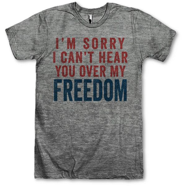 I'm Sorry I Can't Hear You Over My Freedom ($28) ❤ liked on Polyvore featuring tops, t-shirts, grey, women's clothing, vintage t shirts, loose shirts, grey t shirt, gray t shirt and vintage shirts