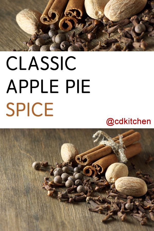 Made With Ground Cinnamon Ground Nutmeg Ground Allspice Ground Cloves Cdkitchen Com Classic Apple Pie Spice Recipes Pie Spice Recipe