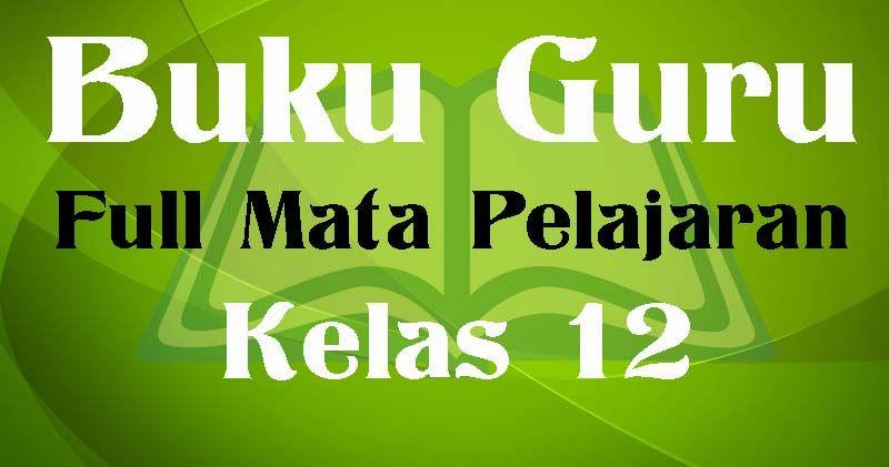 Buku Guru Sma Kelas 12 Mapel Pa Buddha Dan Bp Kurikulum 2013 Revisi 2018 Buku Guru Kurikulum