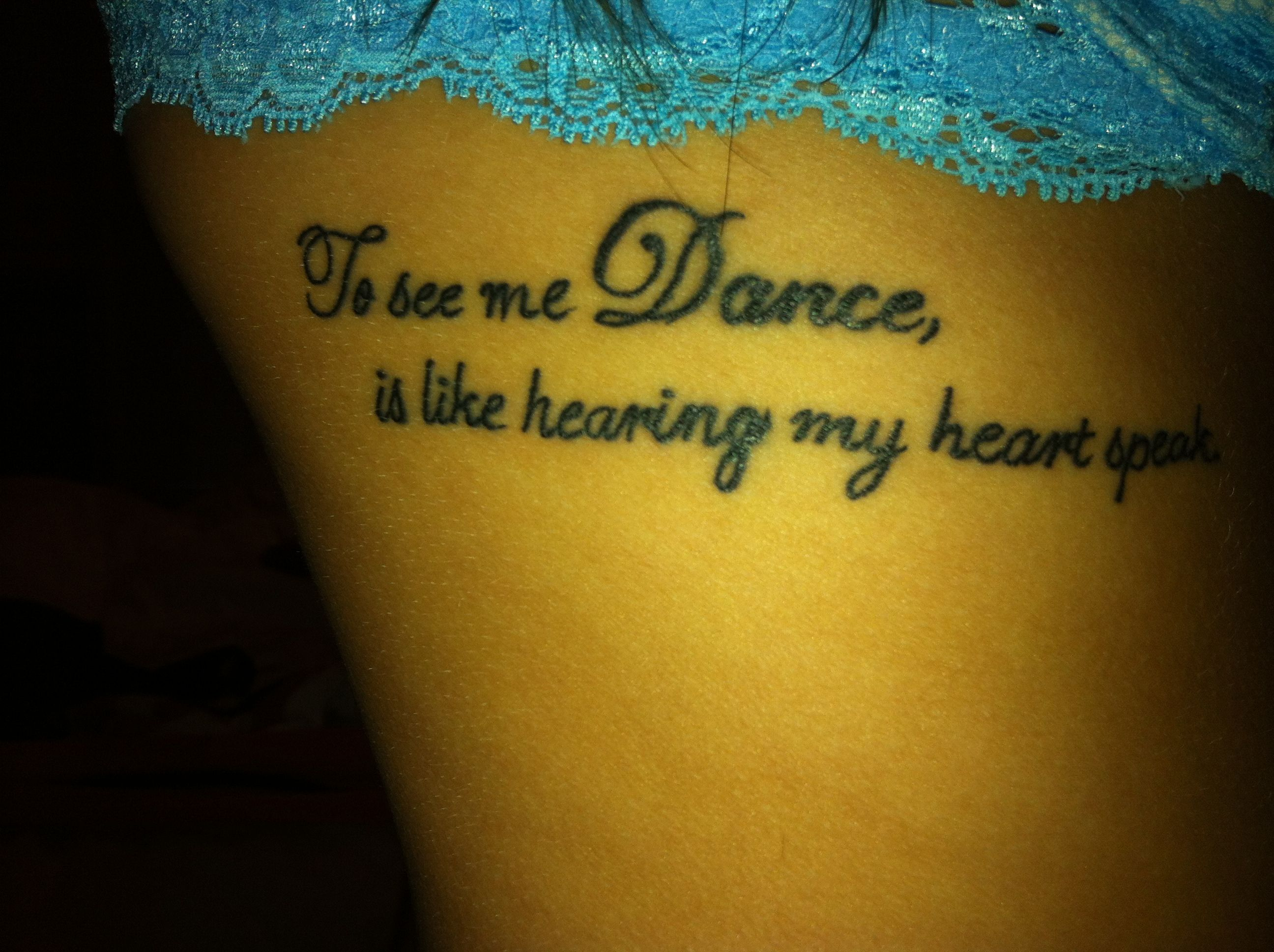 """First Tat. """"To See Me Dance Is Like Hearing My Heart Speak"""