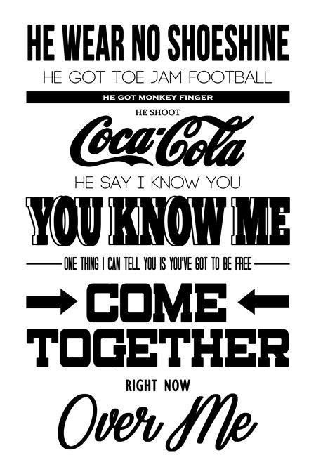 """The Beatles - Come together right now over me. """"One thing I can tell you is you've got to be free."""""""