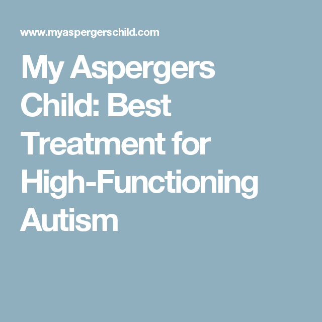 Best Treatment for High-Functioning Autism   aspergers tool kit
