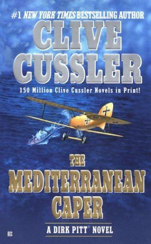The Mediterranean Caper (Dirk Pitt Adventure) by Clive Cussler, #1 - all of Cussler's books are great