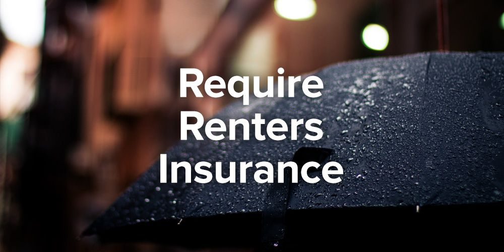 Requiring Your Tenants To Get Renters Insurance Is An Industry
