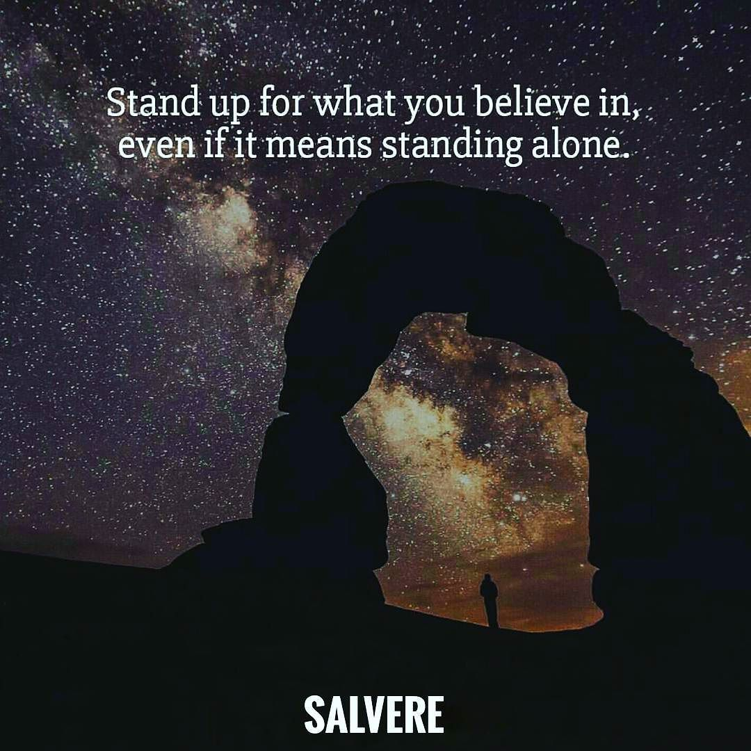Truth Is You Are Never Alone When You Stand For Something Bigger