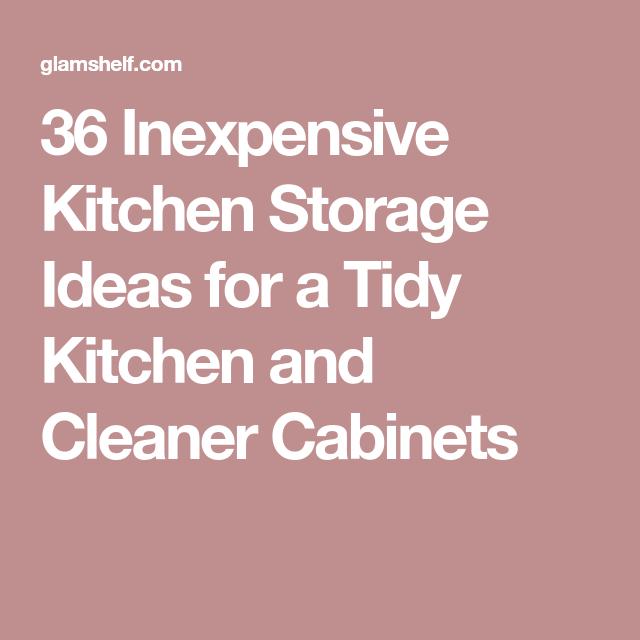 36 Inexpensive Kitchen Storage Ideas for a Tidy Kitchen ...