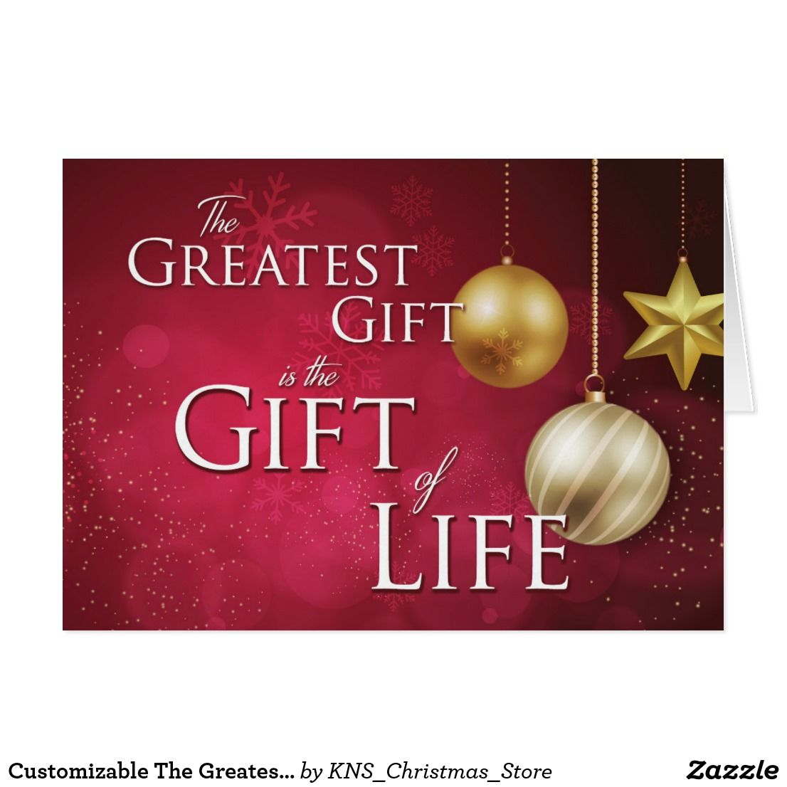 Customizable the greatest gift is the gift of life holiday