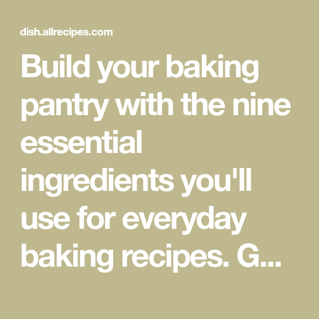 9 Essential Ingredients Every Baker Needs With Images