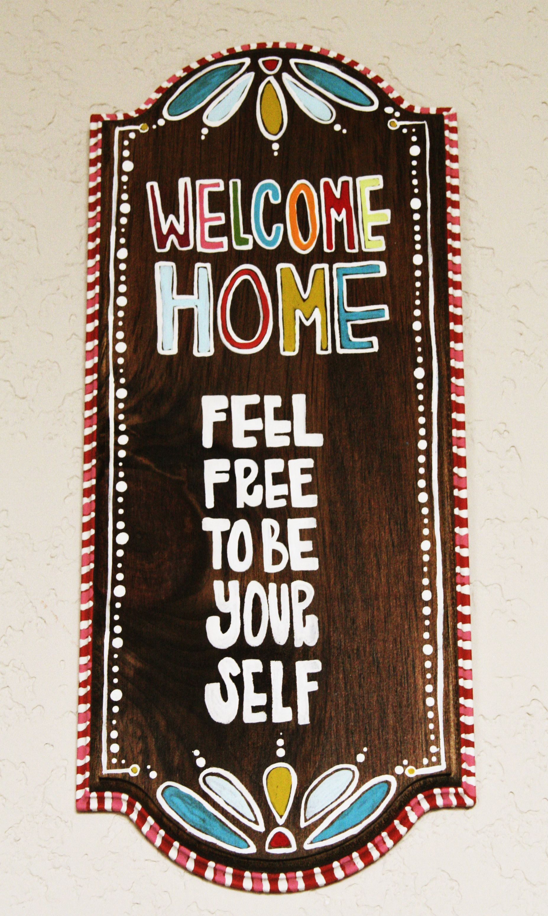 Welcome home. Feel free to be yourself | Artsy Ideas | Pinterest ...